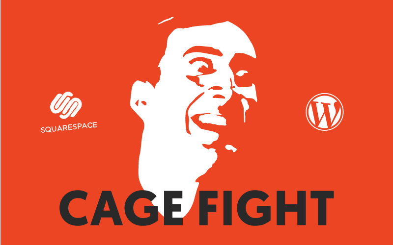 WordPress vs Squarespace: CAGE FIGHT!